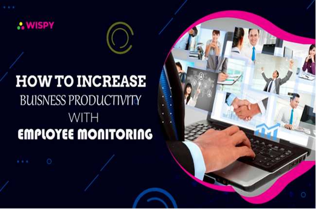 How to Increase Business Productivity with Employee Monitoring