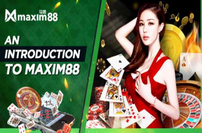 An INTRODUCTION TO MAXIM88 Online Gaming Platform