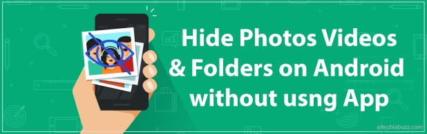 Hide photos videos & folders on Android without using App
