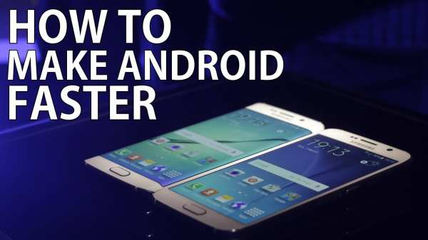 make android phones run faster