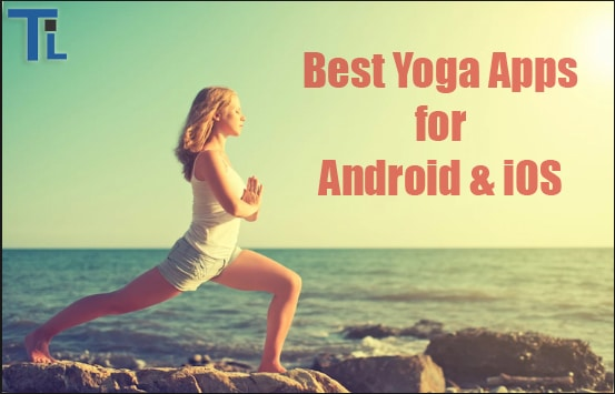 5 Best Yoga Apps for Android And iOS Devices 2019
