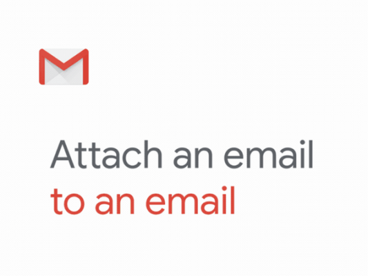 Attach An Email To An Email In Gmail