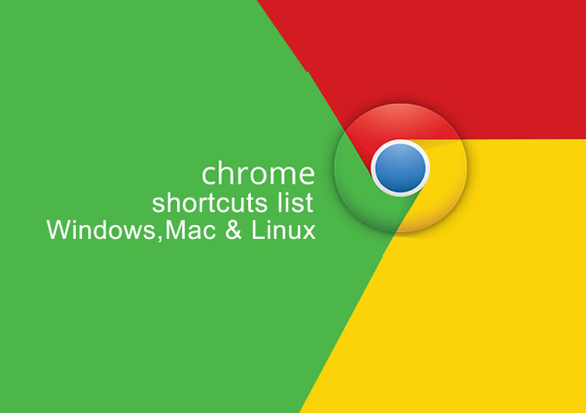 All Available Google Chrome Shortcuts List For Windows,Mac And Linux Users