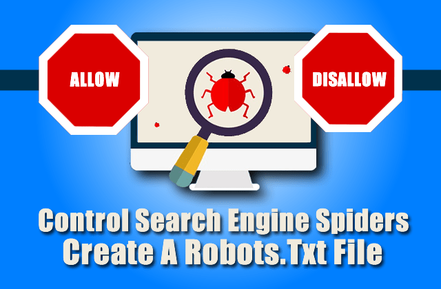 Create A Robots.txt File For Your Website And Control Search Engine Spiders