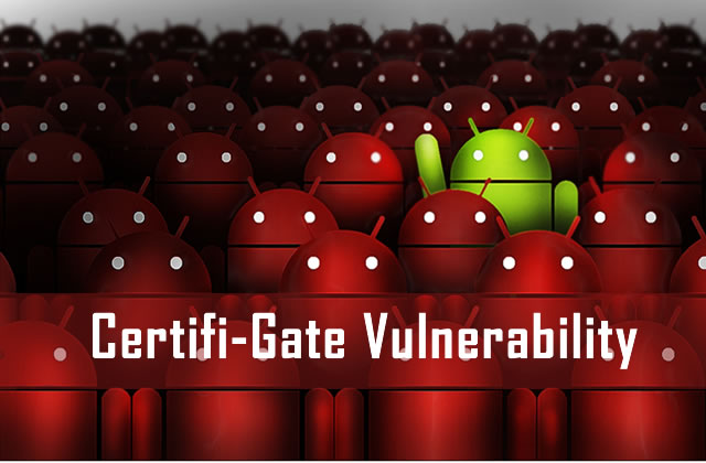 A New Vulnerability – Certifi-gate,Could Allow Hackers To Take Complete Control Of Android Devices