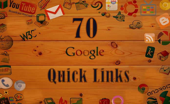 70 Google Quick Links Every Google Account Holder Must Know