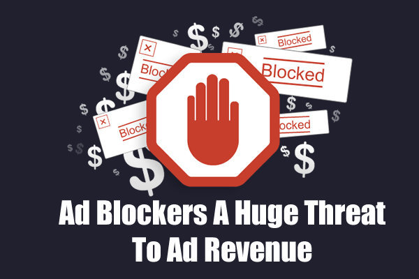 Recent Reports Says Ad Blockers Are A Huge Threat To Ad Revenue