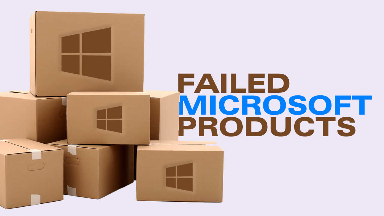 8 Failed Microsoft products that really ruined company's reputation