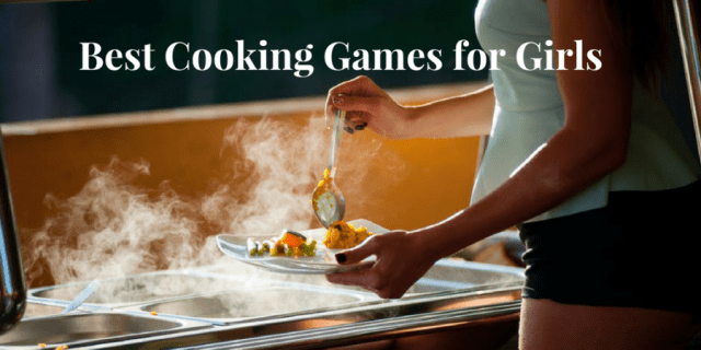 Best Cooking Games for Girls