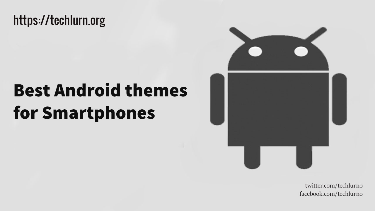10+ Best Android Themes 2019 [Free Download]    TechLurn