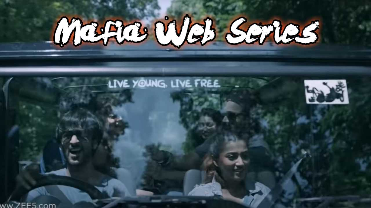 Mafia Web Series Download Full in HD 300mb and 720p (ZEE5) Release Date | Review