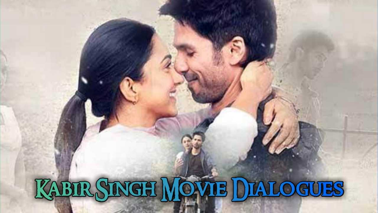 Kabir Singh Movie Dialogues List of Shahid Kapoor