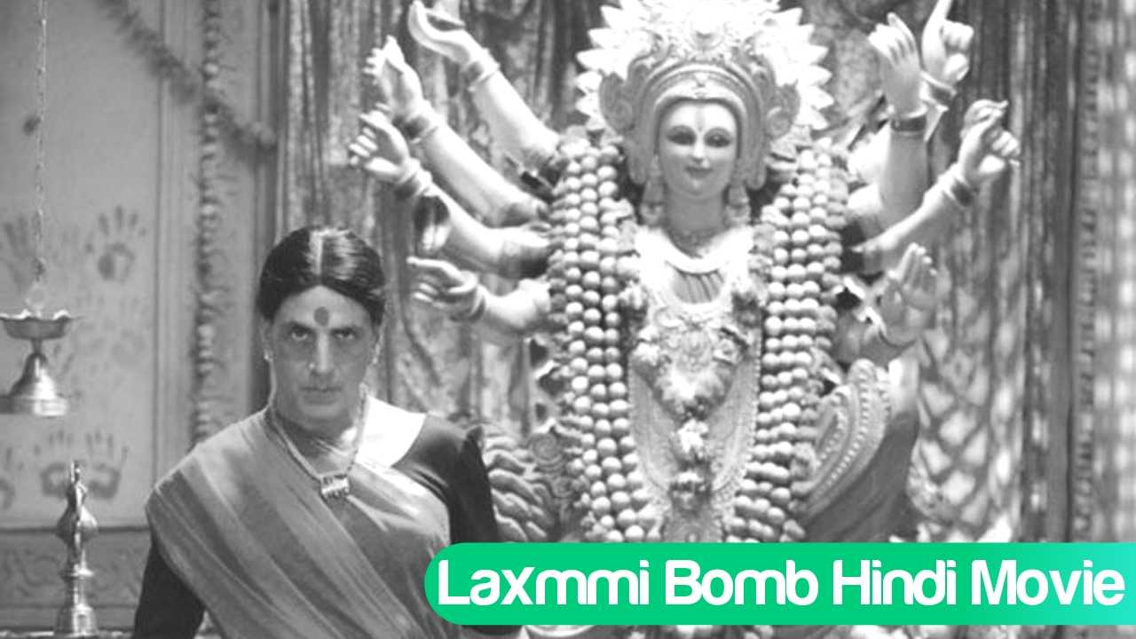 Laxmmi Bomb Full Movie Akshay Kumar Cast, Budget, Box Office Collection, Release Date