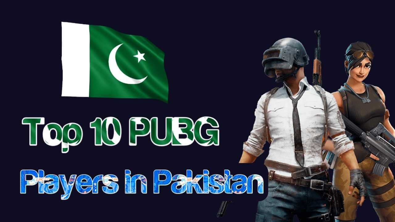 Top 10 PUBG Players in Pakistan