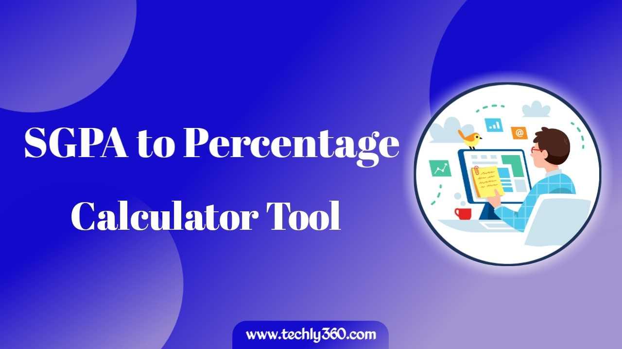 SGPA to Percentage Calculator & Converter, Formula to Convert SGPA to Percentage