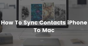 How To Sync Contacts iPhone To Mac