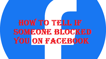 how to tell if someone blocked you on Facebook
