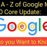 The A - Z Of Google May 2020 Core Update: Do you want to know