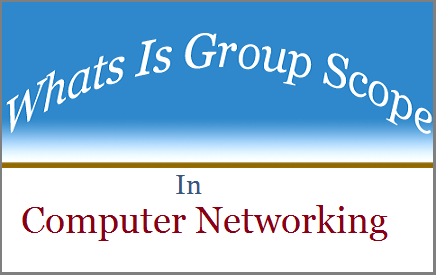 What is Group scope