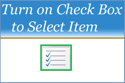 Turn on or Turn Off Check Box to Select Items