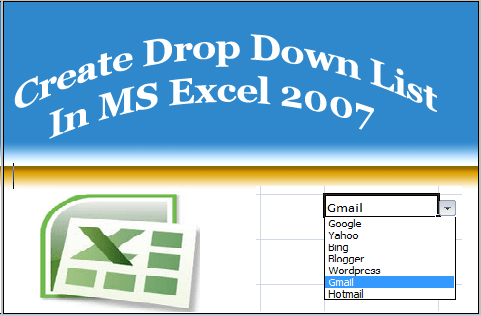 Create Drop Down List In Excel 2007