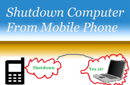 Shutdown Your Computer From Mobile Phone