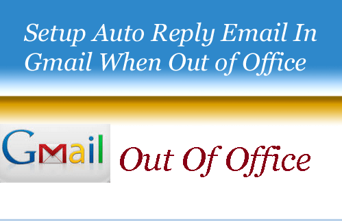 Setup Auto Email Reply In Gmail