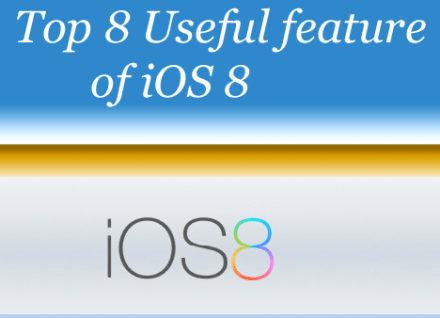 Useful Features of iOS 8