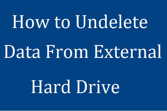 How to undelete data from external hard drive