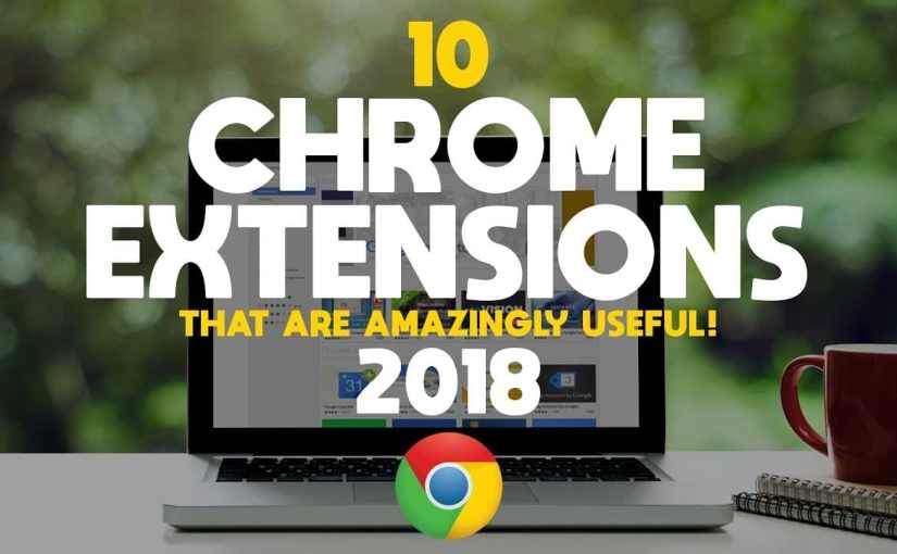 Five Top (Lesser Known) Chrome Extensions for the Best Online Experience