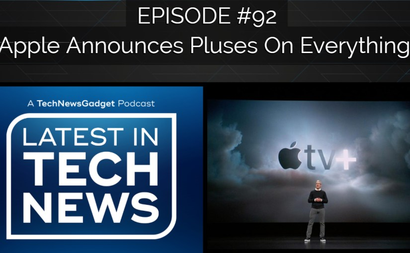 #92 Apple Announces Pluses On Everything!