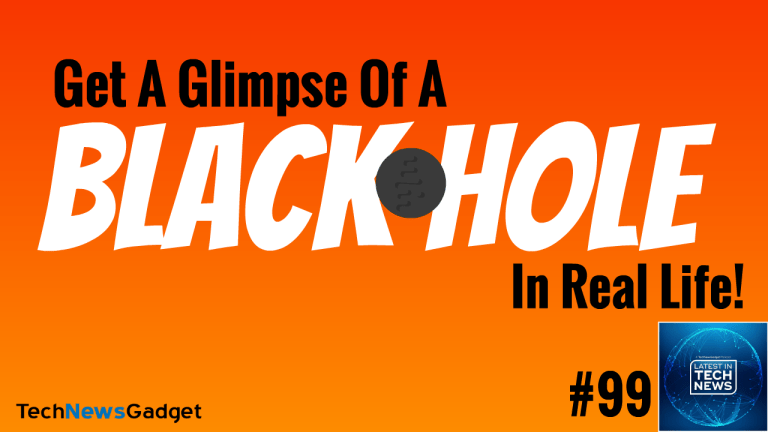 #99 Get A Glimpse Of A Real Black Hole