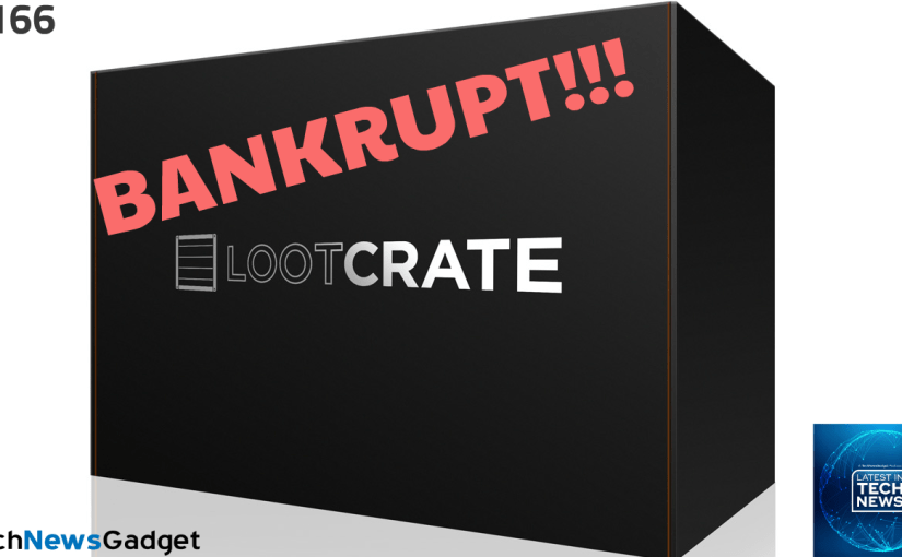 #166 Loot Crate Goes Bankrupt!!