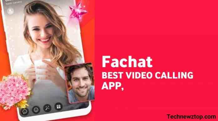 Fachat Best Video Calling App,