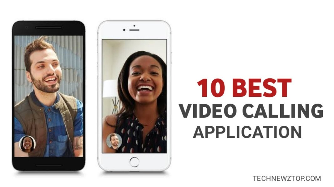 Top 10 Best Video Calling App - technewztop.com