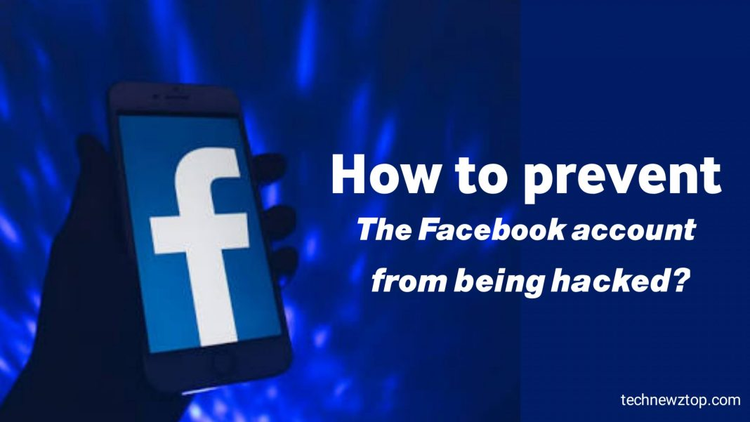 How to prevent the Facebook account from being hackedHow to prevent the Facebook account from being hacked