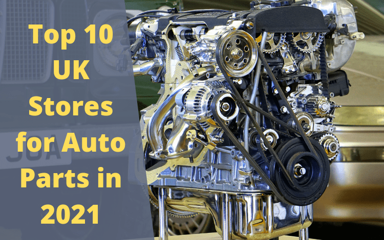 Top 10 UK Stores for Auto Parts in 2021