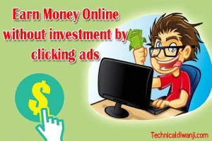 Earn Money Online without Investment by clicking ads in india- Make Money online