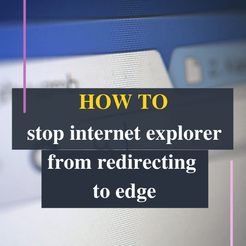 how to stop internet explorer from redirecting to edge