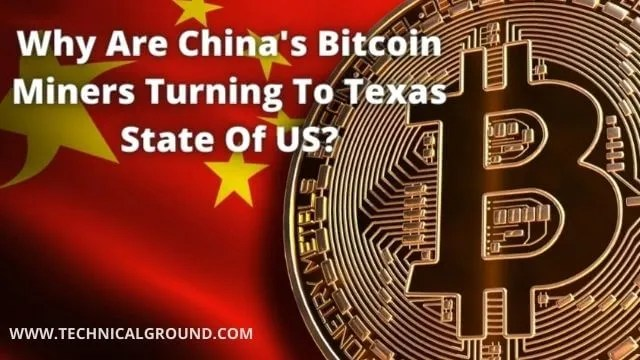 Why Are China's Bitcoin Miners Turning To Texas State Of US?