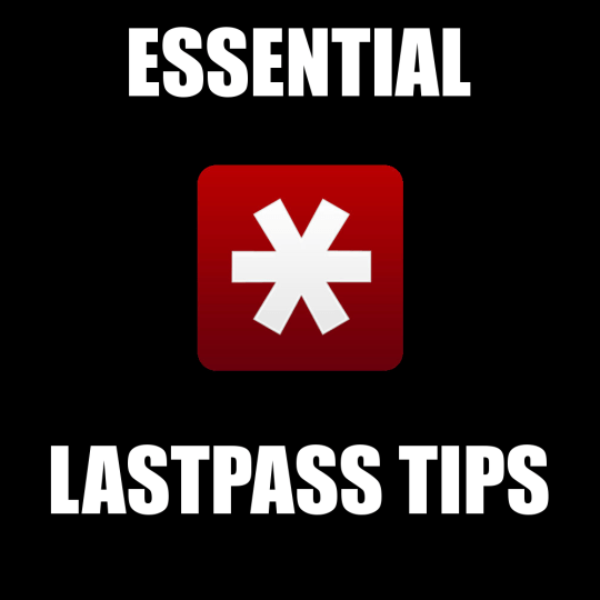 Essential Tips for Keeping Your Passwords Safe With LastPass