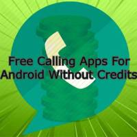 Free Calling Apps For Android Without Credits.