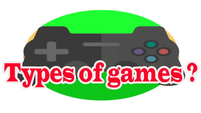 What are the different types of games