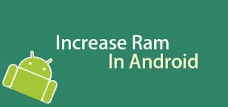 increase ram in android