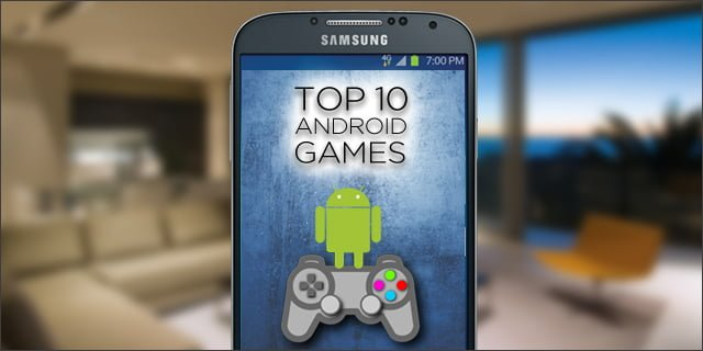 Top 10 Android Games