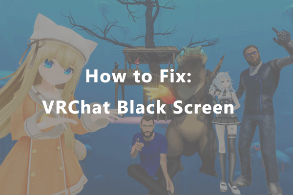 Vrchat Black Screen Issue: How to Fix it?