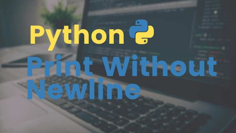 Python New Line : How to Print Without a Newline in Python