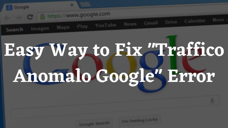 How to Fix 'Traffico Anomalo Google' Error Message