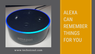 Alexa can remember things for you