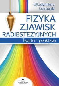 fizyka zjawisk radiestezyjnychbig661469 206x300 - Radiestezja - nauka zapomniana